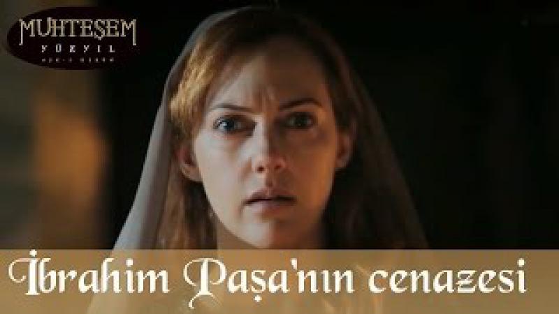 İbrahim Paşanın Cenazesi - Muhteşem Yüzyıl 83.Bölüm