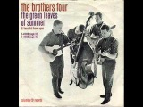 THE GREEN LEAVES OF SUMMER - THE BROTHERS FOUR