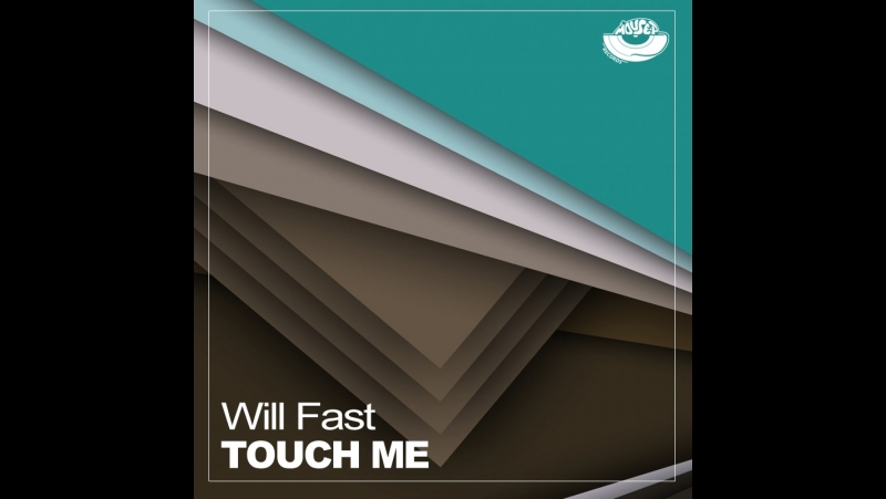 Will Fast - Touch Me (Radio Edit)