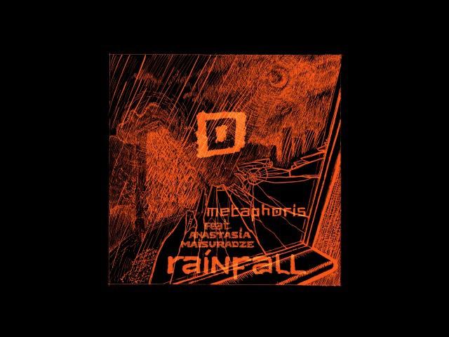 Metaphoris feat Anastasia Maisuradze - Rainfall