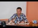 Alex Sanskrit 11 09 16 Jñāna yoga Advaita Satsang Moscow