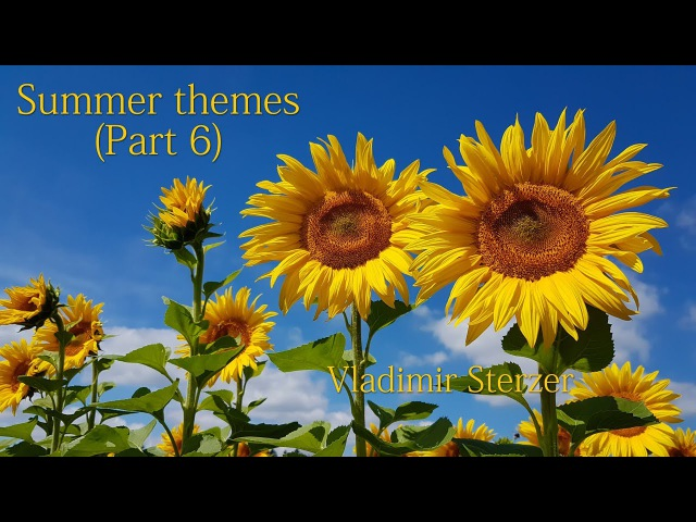Summer themes (Part 6), Beautiful piano, Relaxing instrumental music, Vladimir Sterzer
