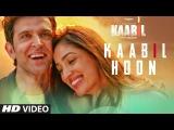 Kaabil Hoon Song (Audio) Kaabil   Hrithik Roshan, Yami Gautam   Jubin Nautiyal, Palak