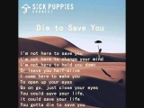 Sick Puppies   Die to Save You with Lyrics