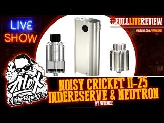 Noisy Cricket II-25 IndeReserve RDTA Neutron RDA | by WISMEC