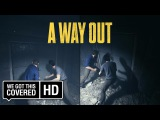 A WAY OUT Official Gameplay Trailer [HD]