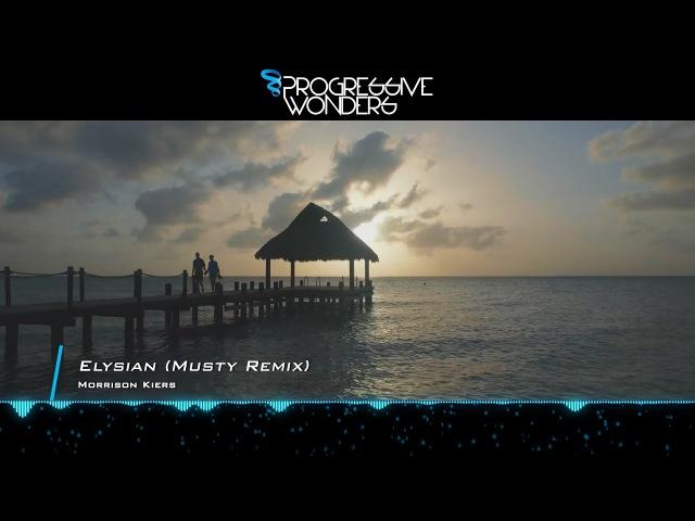 Morrison Kiers - Elysian (Musty Remix) [Music Video] [Progressive House Worldwide]