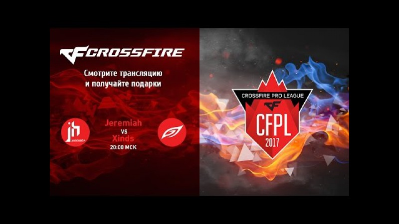 CrossFire Pro League Season I. Jeremiah vs Xinds