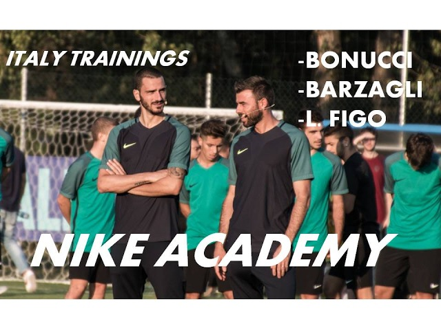 NIKE ACADEMY - trainings Italy - ft. BONUCCI BARZAGLI L.FIGO