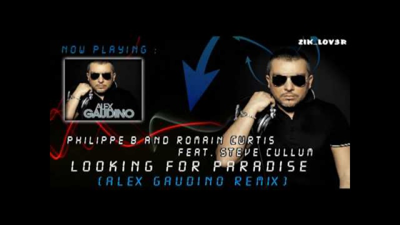 Philippe B and Romain Curtis feat. Steve Cullum - Looking For Paradise (Alex Gaudino Remix)