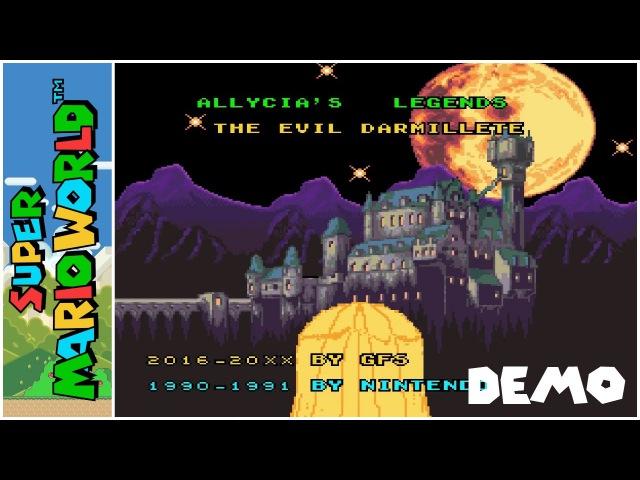 Allycia Legends - The Evil Darmillete (Demo) (2016) | Super Mario World Hack
