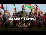 Muhteşem Yüzyıl Kösem - Yeni Sezon 25.Bölüm (55.Bölüm) Bagdat şavaşi
