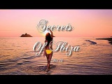 Secrets Of Ibiza - Mix 13  Beautiful Chill Cafe Sounds 2015  2 Hours Musica Del Mar