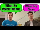 What He Says Vs What He REALLY Means feat Anna Akana Matthew Hussey Get The Guy