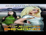 Dirty Blondes From Beyond --Fred Olen Ray2012-- Christine Nguyen, Brandin Rackley, Jenna Presley Evan Stone