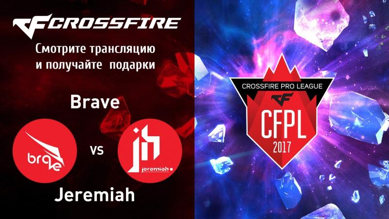 CFPL Season II. Brave vs Jeremiah