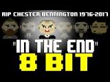 In The End 8 Bit Tribute to Chester Bennington (RIP) &amp Linkin Park - 8 Bit Universe