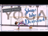 Shine Like a Diamond - Yoga Sequence of the Day 19 min  YOGABODY