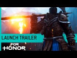 For Honor Launch Trailer (Gameplay) US