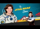 Astronaut Cady Coleman, New Science and Star Wars Sneak Peek, and Your Star Wars Show Fan Art!