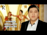 Ganisher Abdullayev - Arazchi qiz   Ганишер Абдуллаев - Аразчи киз