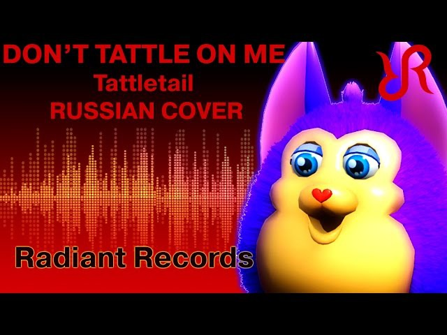 Tattletail [Don't Tattle On Me] REMIX RUS song cover