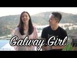 GalwayGirl - Ed Sheeran Jason Chen x Marie Digby Cover