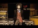 LP - No Witness [Lyric Video]