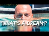 WHAT'S A DREAM MOTIVATIONAL VIDEO MAKE A MOVE