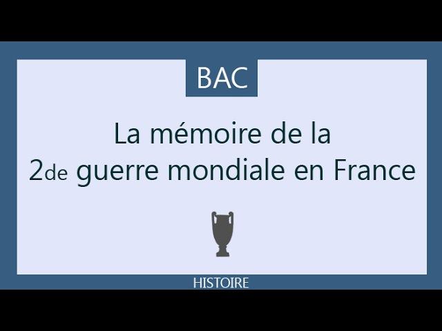 BAC HISTOIRE - 02 La mémoire de la seconde guerre mondiale