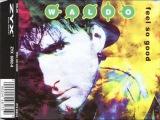 Waldo - feel so good (dreammaker radio mix)