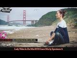 Lady Waks In Da Mix #370 Guest Mix by Specimen A