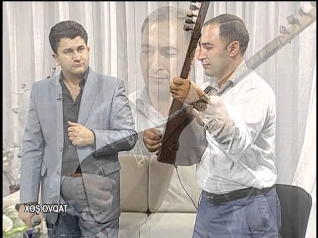 XOS OVQAT--XELİL QARACOP VƏ FİRUDİN TOVUZLU
