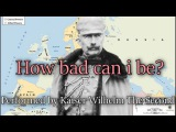 How Bad Can I Be but its performed by Wilhelm II