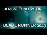 Director Denis Villeneuve talks about filming BLADE RUNNER 2049