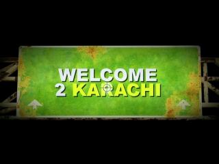 Трейлер Фильма: Добро пожаловать в Карачи / Welcome to Karachi / Welcome 2 Karachi (2015)