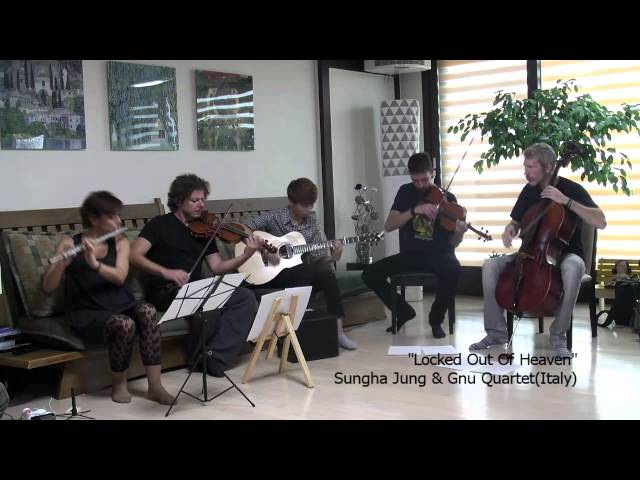 Special Collaboration Locked Out Of Heaven (Sungha Jung Gnu Quartet)