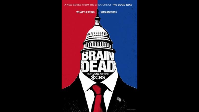 «Безмозглые» (BrainDead, 2016)