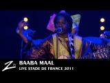 Baaba Maal - Stade de France - LIVE HD