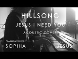 Hillsong - Jesus i need you (acoustic cover) on russian by Jesus Karabanov and Sophia Mishina
