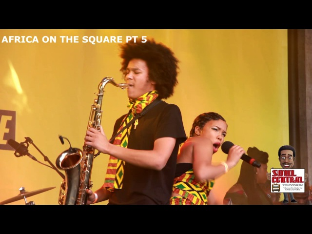 Africa on the Square Pt5 LIVE @Soulcentralmag