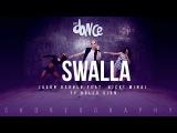 Swalla - Jason Derulo feat. Nicki Minaj &amp Ty Dolla $ign - Choreography - FitDance Life