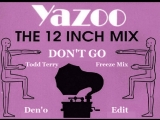 Yazoo(Yaz) - Don't Go (2015) Todd Terry Freeze Mix