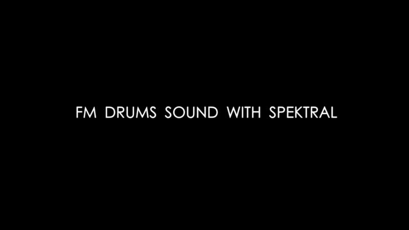 FM DRUMS SOUND WITH SPEKTRAL