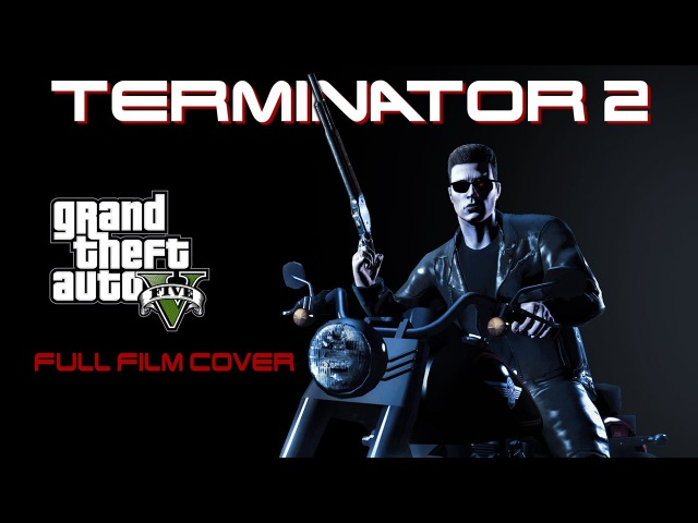 TERMINATOR 2 JD (GTAV cover) FULL FILM 2017 (VHS Video)