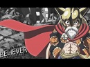 [One Piece AMV] - BELIEVER | HD