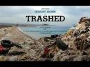Мусор/Trashed (2012). Самый важный фильм года об экологии планеты