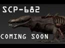 SCP 682 Coming soon!