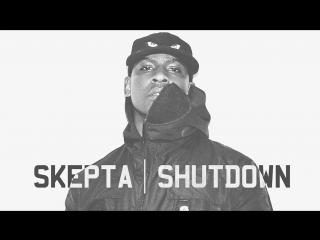 Skepta - Shutdown