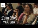 Lady Bird | Official Trailer HD | A24